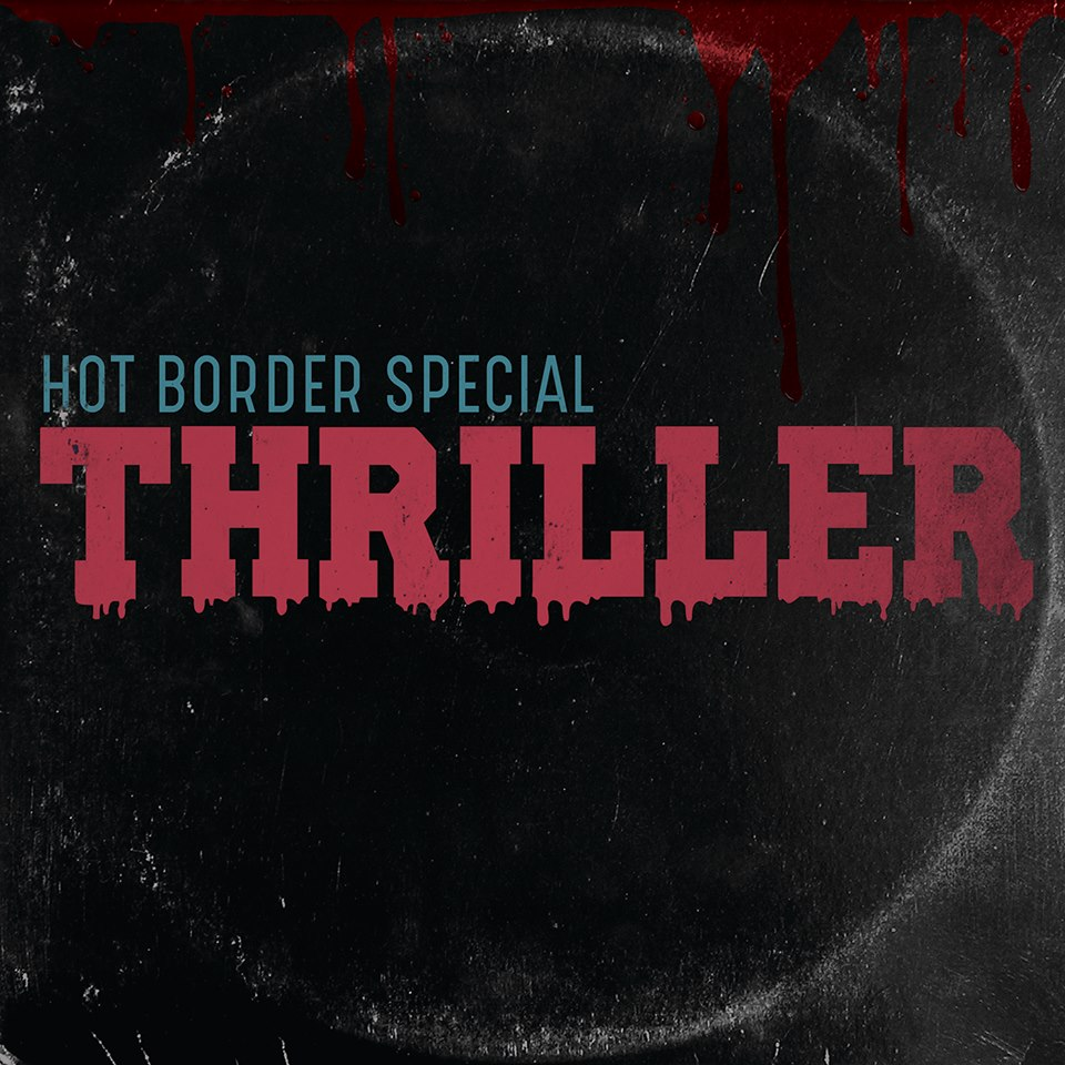 PREMIERE: Hot Border Special Cover 'Thriller'