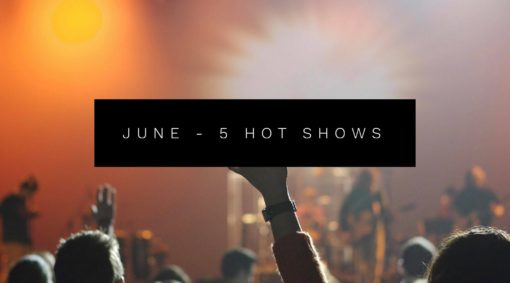 June – 5 Hot Shows To See