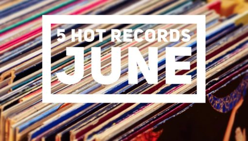 5 Records We Love From June