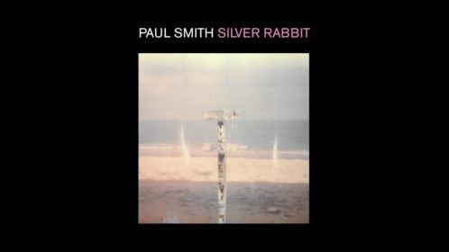 """Paul Smith shares new video for latest single """"Silver Rabbit"""""""