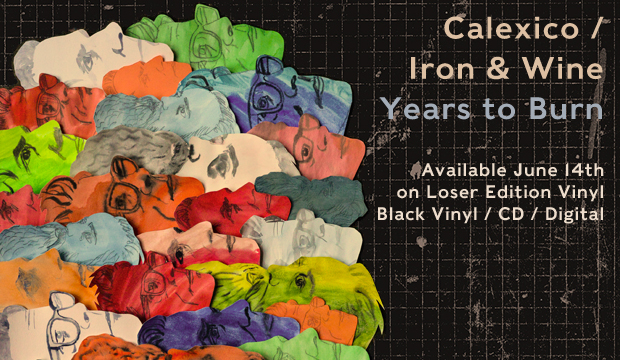 Record of the Week – Calexico & Iron & Wire – Years To Burn