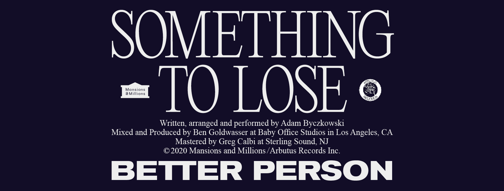 NEW RELEASE / BETTER PERSON // SOMETHING TO LOSE