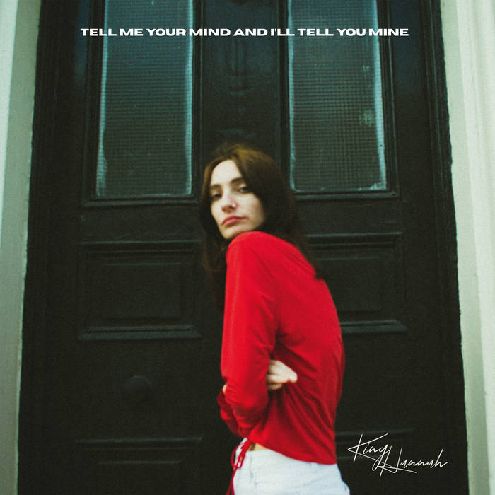 King Hannah / Tell Me Your Mind and I'll Tell You Mine