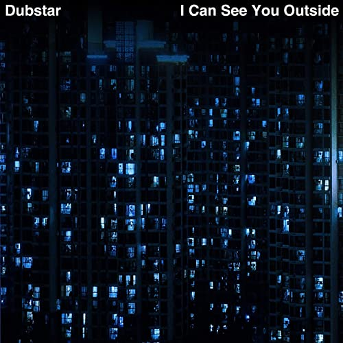 ANNOUNCEMENT//Dubstar – I Can See You Outside