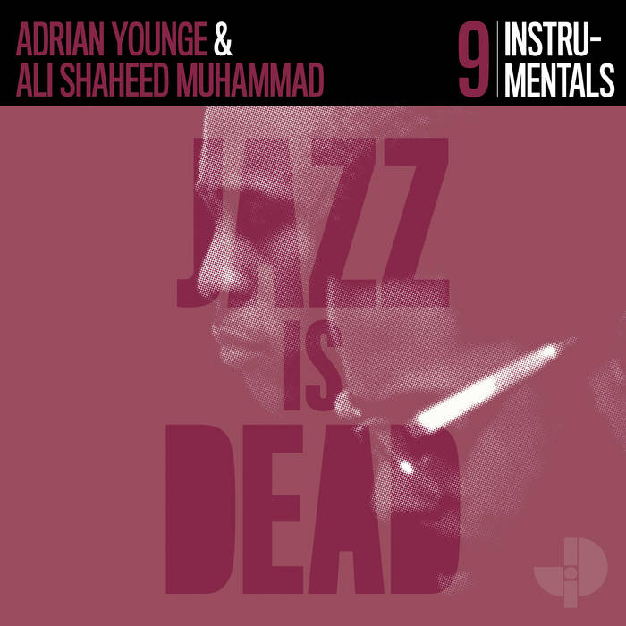 Adrian Younge, Ali Shaheed Muhammad  – Instrumentals JID009 OUT NOW